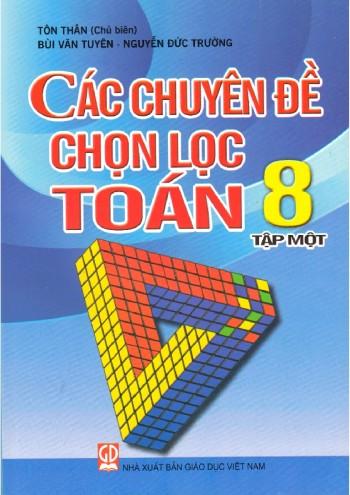 Các chuyên đề chọn lọc toán 8 tập 1